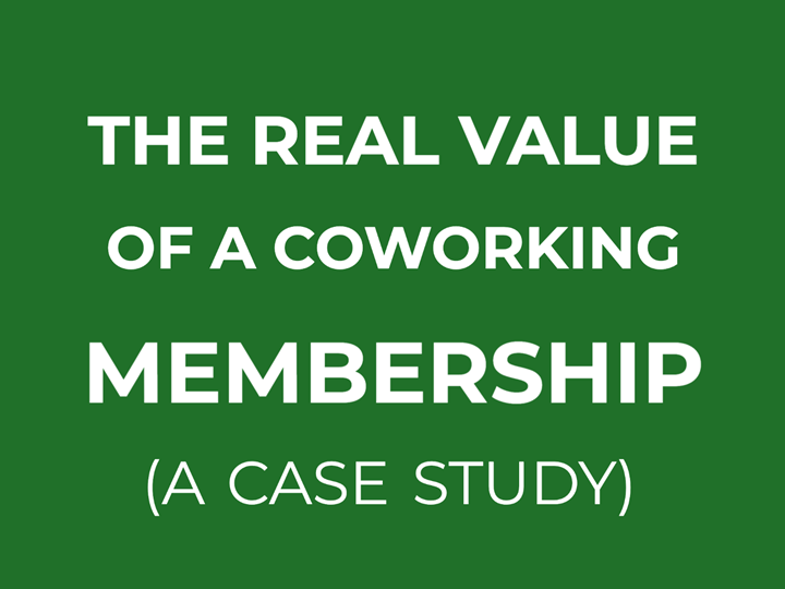 The Real Value of a Coworking Membership: A Case Study