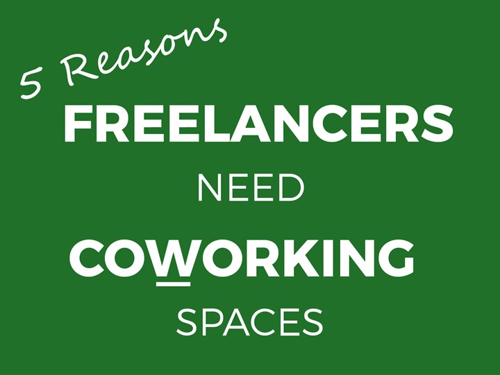 5 Reasons Freelancers Need Coworking Spaces