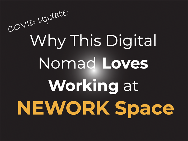 COVID Update: Why This Digital Nomad Loves Working at NEWORK Space