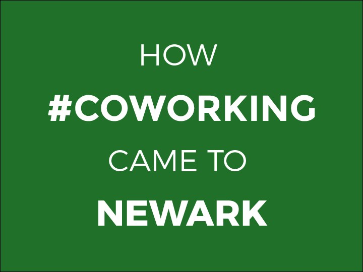 How #Coworking Came to Newark