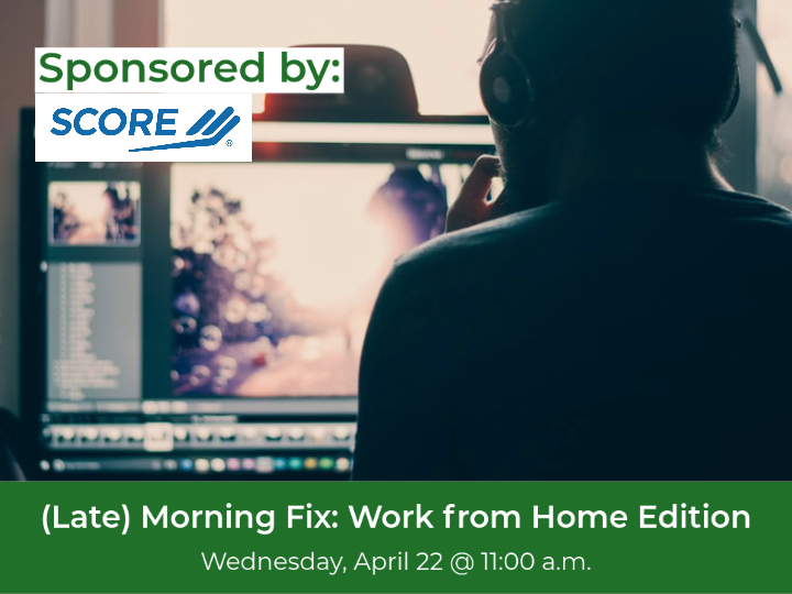 (Late) Morning Fix: Work from Home Edition