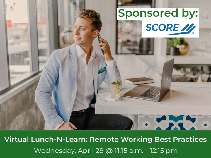 Virtual Lunch-N-Learn: Remote Working Best Practices