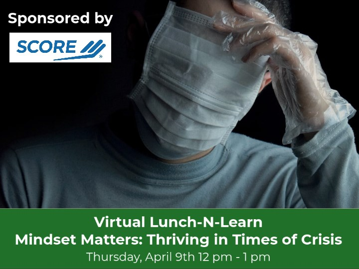 Virtual Lunch-N-Learn  |  Mindset Matters: Thriving in Times of Crisis